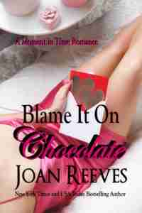 Cover of Blame It On Chocolate by Joan Reeves