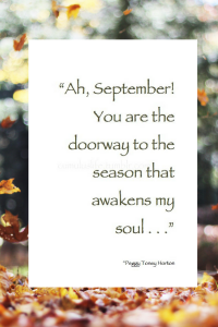 Ah, September - quote by Peggy Toney Horton