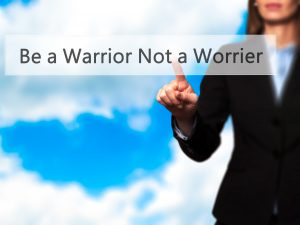 Sign: Be a Warrior Not a Worrier.