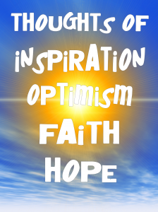 Sign saying Thoughts of Inspiration, Optimism, Faith, Hope.