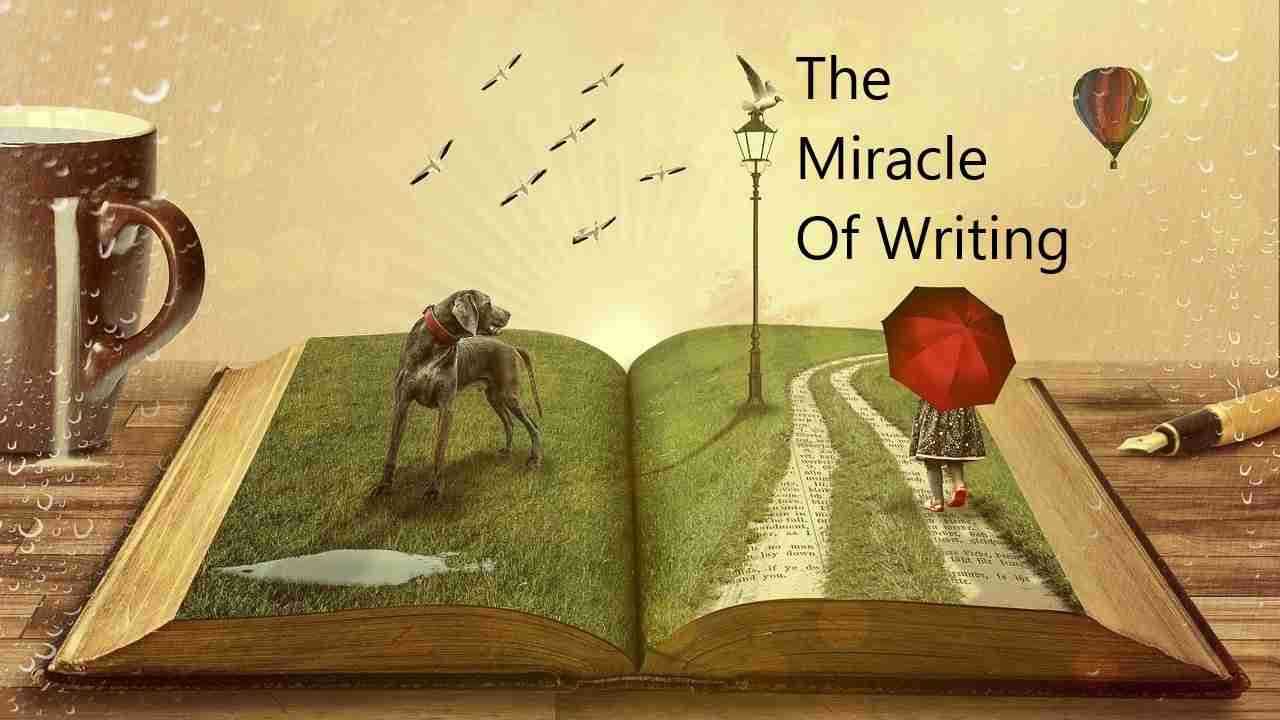 The Miracle of Writing